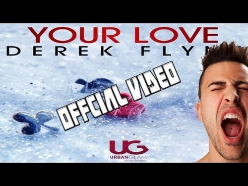 Derek Flynz Your Love (Official Video)